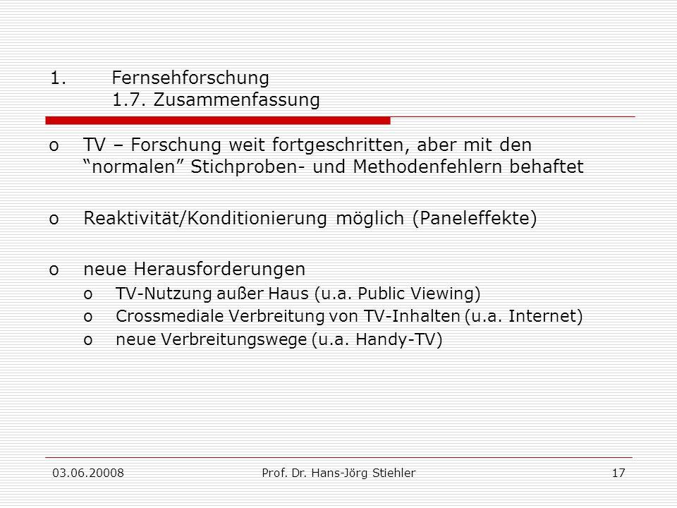 """03.06.20008Prof. Dr. Hans-Jörg Stiehler17 1.Fernsehforschung 1.7. Zusammenfassung oTV – Forschung weit fortgeschritten, aber mit den """"normalen"""" Stichp"""