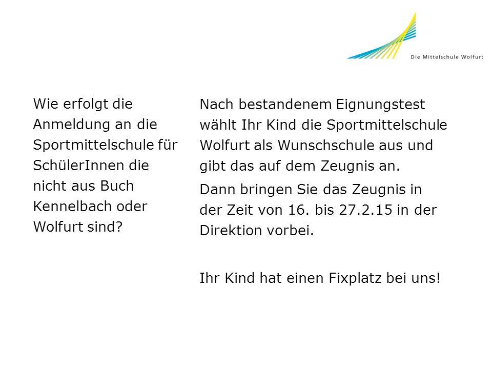 Wie erfolgt die Anmeldung an die Sportmittelschule für SchülerInnen die nicht aus Buch Kennelbach oder Wolfurt sind.