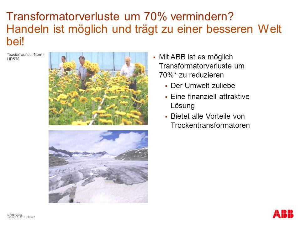 © ABB Group January 6, 2011 | Slide 26 Kapitalisierung von Leerlauf- und Lastverlusten  A-Faktor für Eisenverluste : (EUR/kW)  B-Faktor für Kupferverluste : (EUR/kW) C e : Stromkosten C d : monatliche Kosten für Leistungsbezug h: jährliche Nutzung (Stunden) S L : effektive Belastung S r : Bemessungsleistung i: Zinssatz n: Jahre Bsp.: C e =0,10 EUR/kWh, C d =8 EUR/kW/Monat, h=5.000 Std.