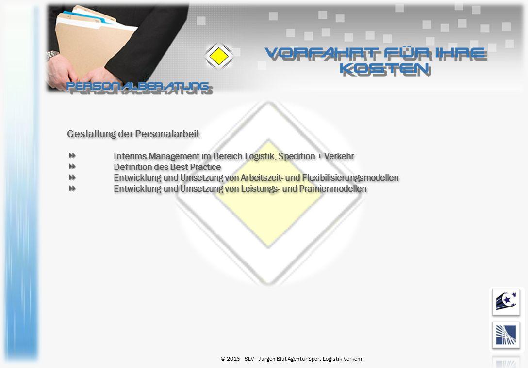 Gestaltung der Personalarbeit Interims-Management im Bereich Logistik, Spedition + Verkehr Definition des Best Practice Entwicklung und Umsetzung von