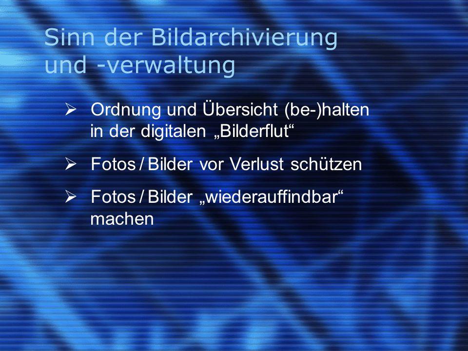 """Sinn der Bildarchivierung und -verwaltung  Ordnung und Übersicht (be-)halten in der digitalen """"Bilderflut""""  Fotos / Bilder vor Verlust schützen  Fo"""