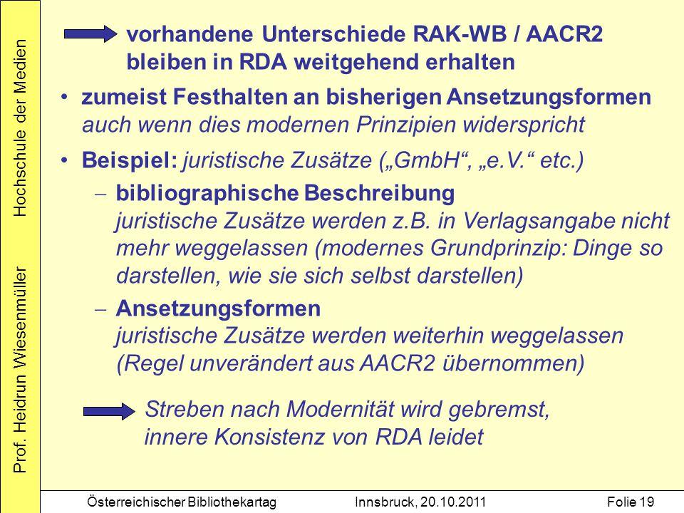 Prof. Heidrun Wiesenmüller Hochschule der Medien Österreichischer BibliothekartagInnsbruck, 20.10.2011Folie 19 zumeist Festhalten an bisherigen Ansetz