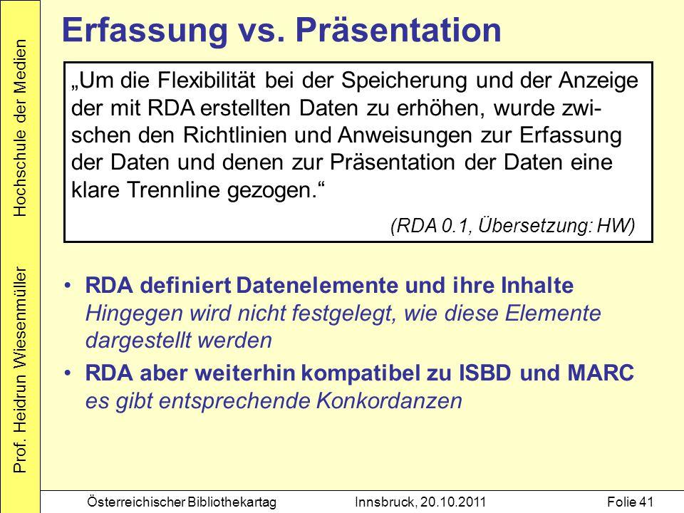 """Prof. Heidrun Wiesenmüller Hochschule der Medien Österreichischer BibliothekartagInnsbruck, 20.10.2011Folie 41 Erfassung vs. Präsentation """"Um die Flex"""