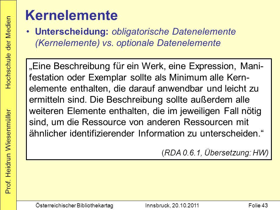 """Prof. Heidrun Wiesenmüller Hochschule der Medien Österreichischer BibliothekartagInnsbruck, 20.10.2011Folie 43 Kernelemente """"Eine Beschreibung für ein"""