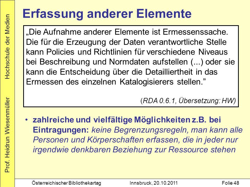 """Prof. Heidrun Wiesenmüller Hochschule der Medien Österreichischer BibliothekartagInnsbruck, 20.10.2011Folie 48 Erfassung anderer Elemente """"Die Aufnahm"""