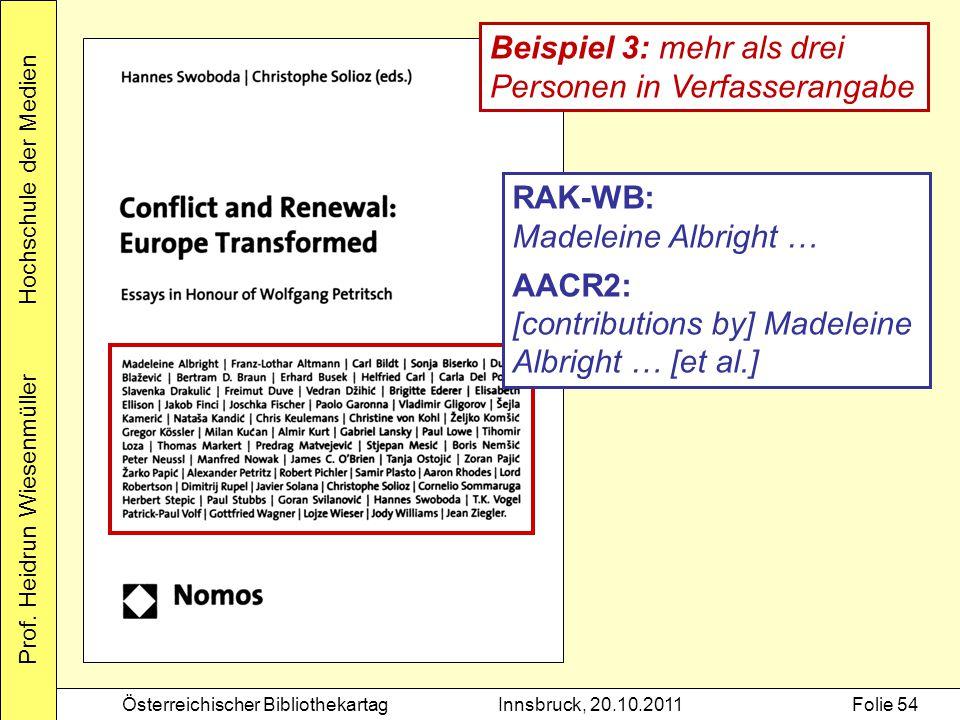 Prof. Heidrun Wiesenmüller Hochschule der Medien Österreichischer BibliothekartagInnsbruck, 20.10.2011Folie 54 Beispiel 3: mehr als drei Personen in V