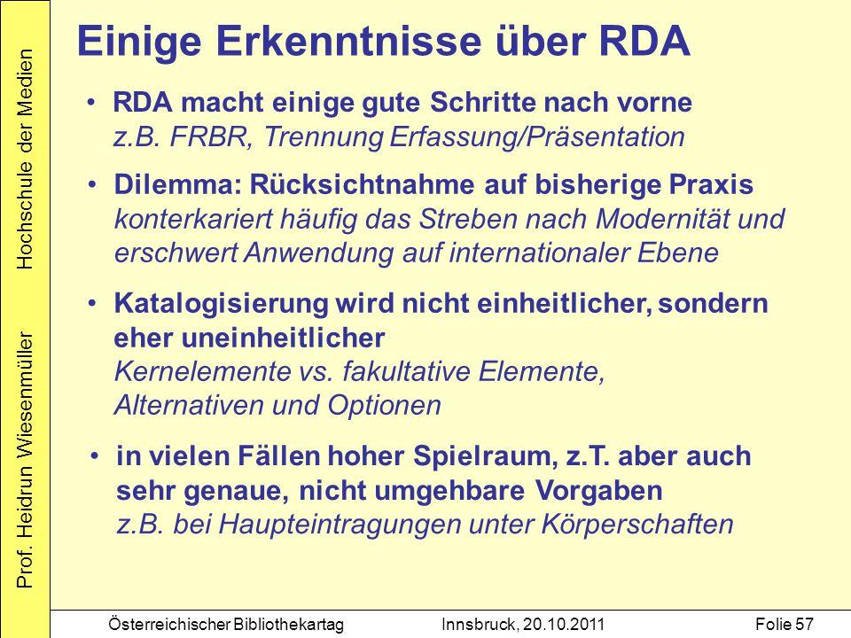 Prof. Heidrun Wiesenmüller Hochschule der Medien Österreichischer BibliothekartagInnsbruck, 20.10.2011Folie 57 in vielen Fällen hoher Spielraum, z.T.