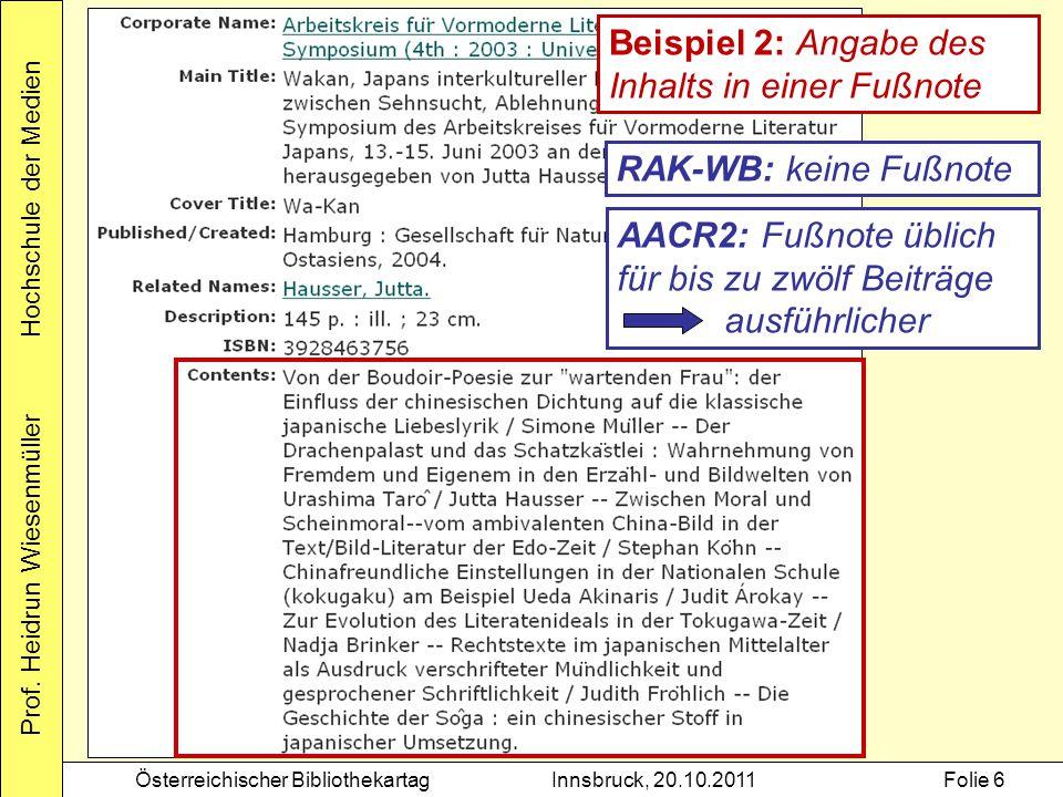 Prof. Heidrun Wiesenmüller Hochschule der Medien Österreichischer BibliothekartagInnsbruck, 20.10.2011Folie 6 Beispiel 2: Angabe des Inhalts in einer