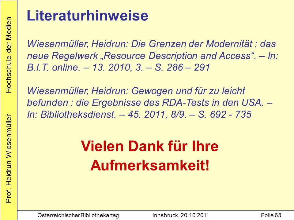 Prof. Heidrun Wiesenmüller Hochschule der Medien Österreichischer BibliothekartagInnsbruck, 20.10.2011Folie 63 Literaturhinweise Wiesenmüller, Heidrun