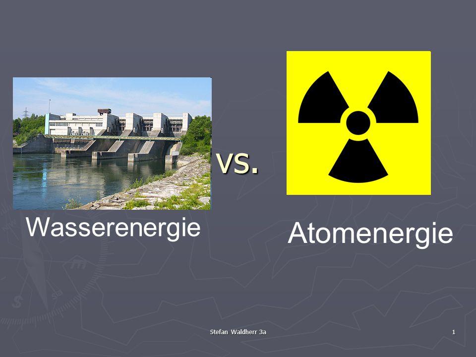 Stefan Waldherr 3a2 Wasserenergie Wasserenergie wird in Wasserkraftwerken an Flüssen und Stauseen hergestellt.