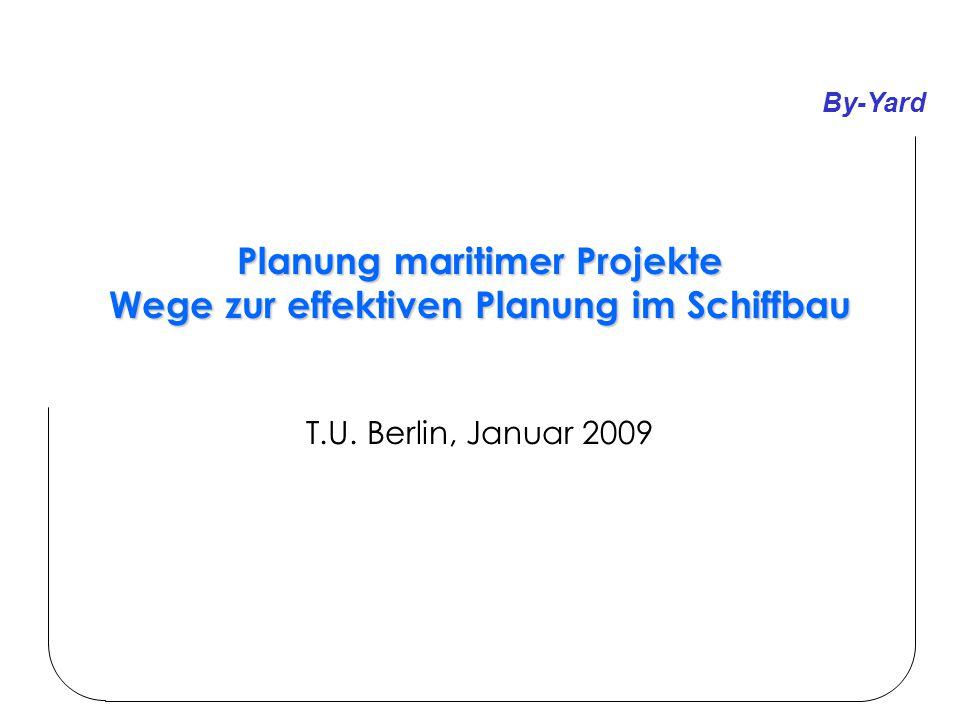 By-Yard Planung maritimer Projekte Wege zur effektiven Planung im Schiffbau T.U.