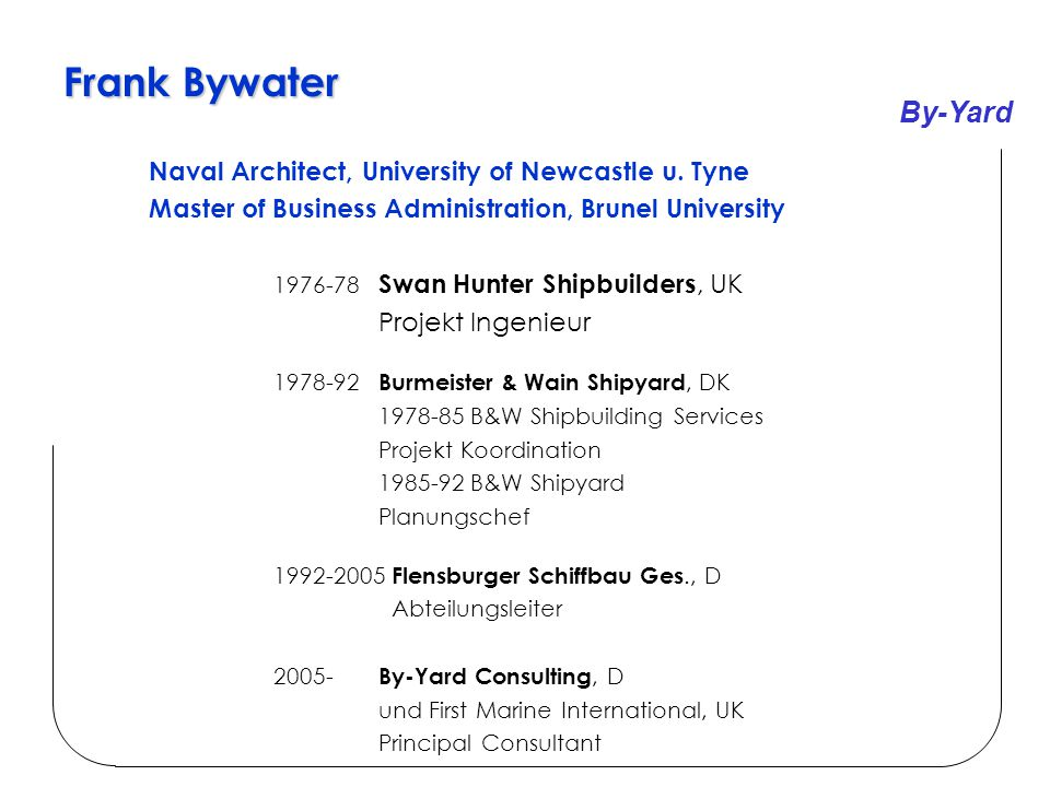 By-Yard Frank Bywater Naval Architect, University of Newcastle u.