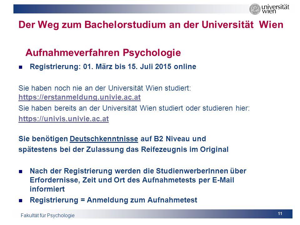 Fakultät für Psychologie Aufnahmeverfahren Psychologie Registrierung: 01. März bis 15. Juli 2015 online Sie haben noch nie an der Universität Wien stu
