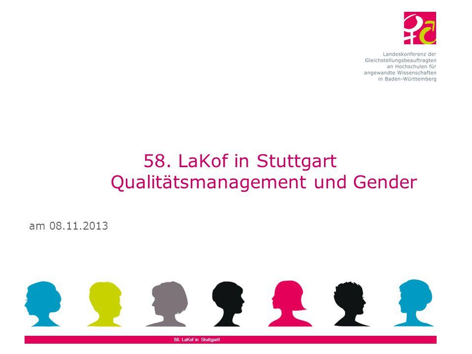 58. LaKof in Stuttgart Qualitätsmanagement und Gender am 08.11.2013 58. LaKof in Stuttgartl