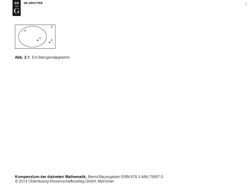 Kompendium der diskreten Mathematik, Bernd Baumgarten ISBN 978-3-486-75697-5 © 2014 Oldenbourg Wissenschaftsverlag GmbH, Mu ̈ nchen 2 Abb.