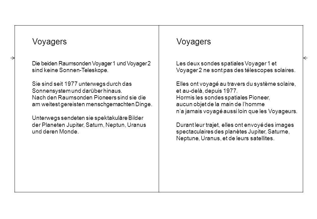 Voyagers Die beiden Raumsonden Voyager 1 und Voyager 2 sind keine Sonnen-Teleskope.