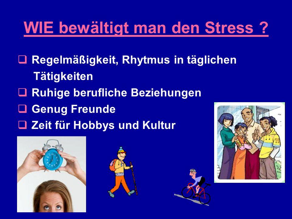 WIE bewältigt man den Stress .