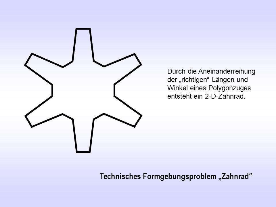 """Technisches Formgebungsproblem """"Zahnrad Durch die Aneinanderreihung der """"richtigen Längen und Winkel eines Polygonzuges entsteht ein 2-D-Zahnrad."""