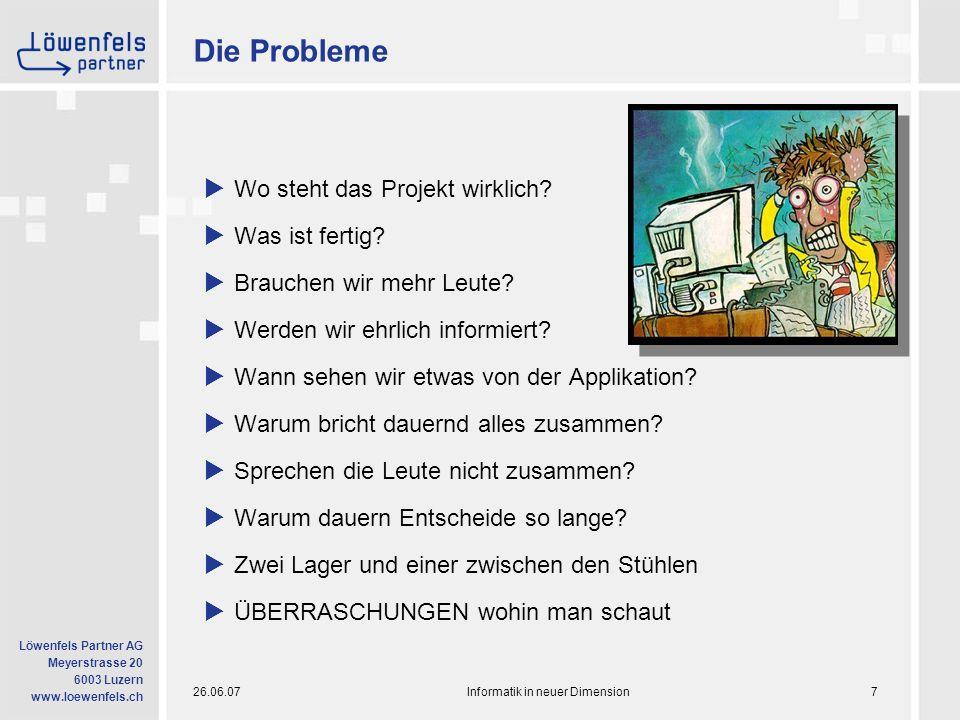 26.06.07Informatik in neuer Dimension18 Löwenfels Partner AG Meyerstrasse 20 6003 Luzern www.loewenfels.ch Wichtigstes Hilfsmittel: Zettelwirtschaft 1.__________ 2.__________ 3.__________ 4.__________ 5.__________ 6.__________ 1.__________ 2.__________ 3.__________ 4.__________ 5.__________ 6.__________  Priorisierte Liste  Physisches Taskboard