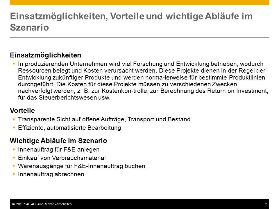 ©2013 SAP AG. Alle Rechte vorbehalten.2 Einsatzmöglichkeiten, Vorteile und wichtige Abläufe im Szenario Einsatzmöglichkeiten  In produzierenden Unter