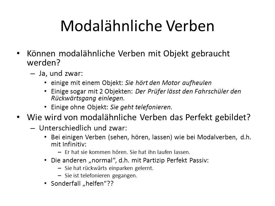 Modalähnliche Verben Können modalähnliche Verben mit Objekt gebraucht werden.