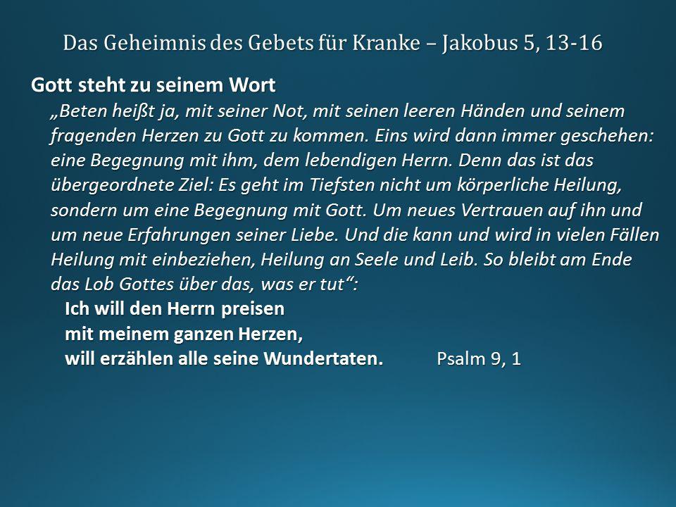 """Das Geheimnis des Gebets für Kranke – Jakobus 5, 13-16 Gott steht zu seinem Wort """"Beten heißt ja, mit seiner Not, mit seinen leeren Händen und seinem"""