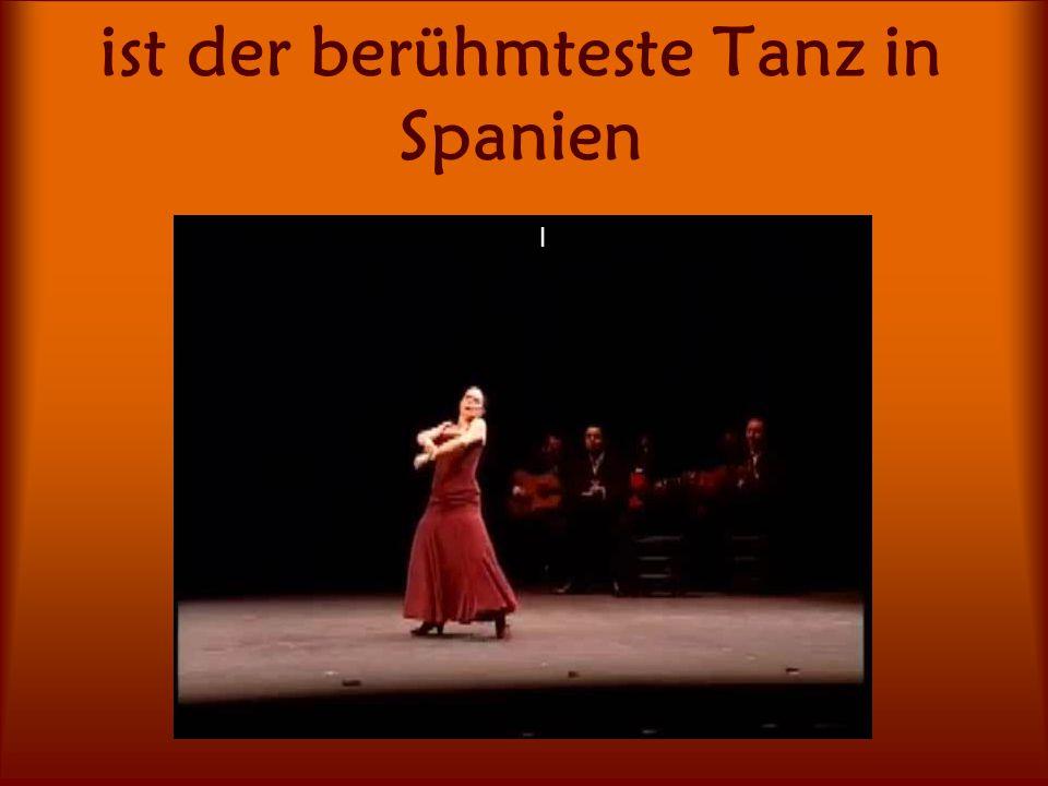 ist der berühmteste Tanz in Spanien l