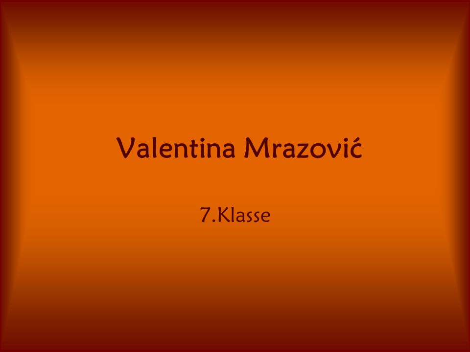 Valentina Mrazović 7.Klasse