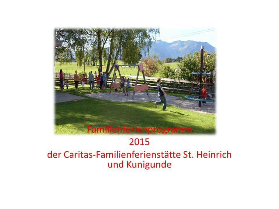 Familienferienprogramm 2015 der Caritas-Familienferienstätte St. Heinrich und Kunigunde