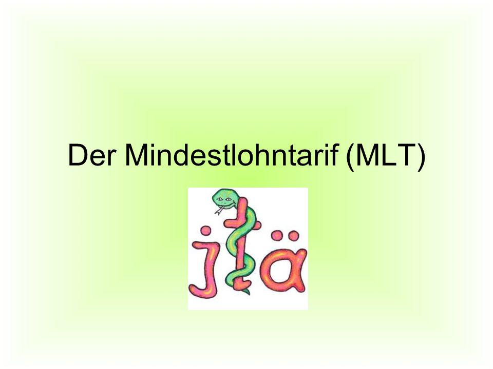 Der Mindestlohntarif (MLT)