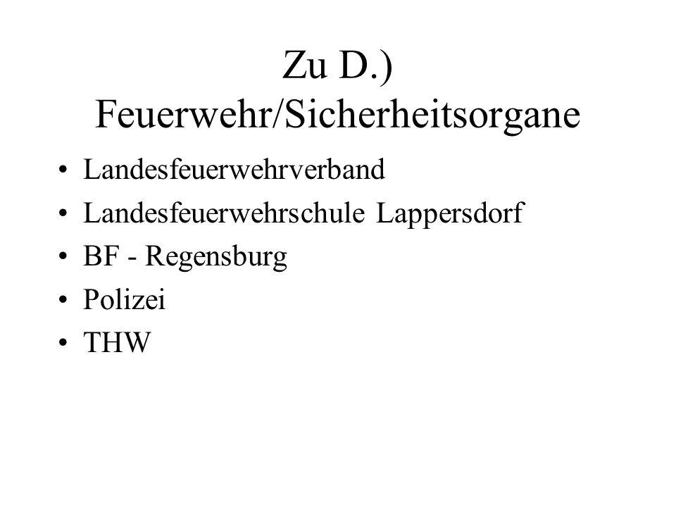 Zu D.) Feuerwehr/Sicherheitsorgane Landesfeuerwehrverband Landesfeuerwehrschule Lappersdorf BF - Regensburg Polizei THW
