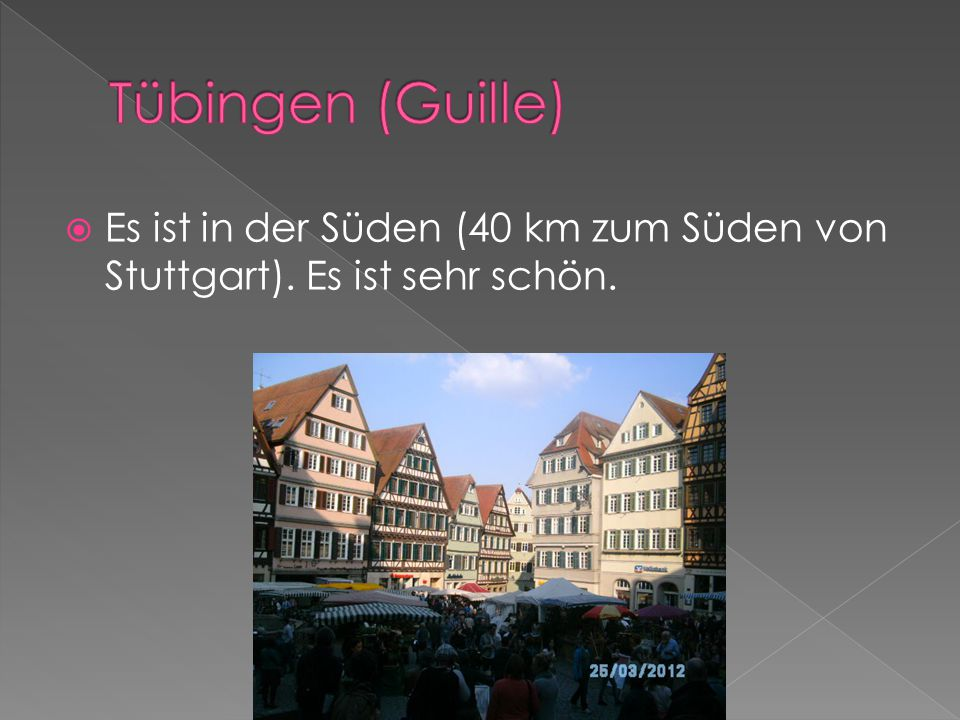  Es ist in der Süden (40 km zum Süden von Stuttgart). Es ist sehr schön.