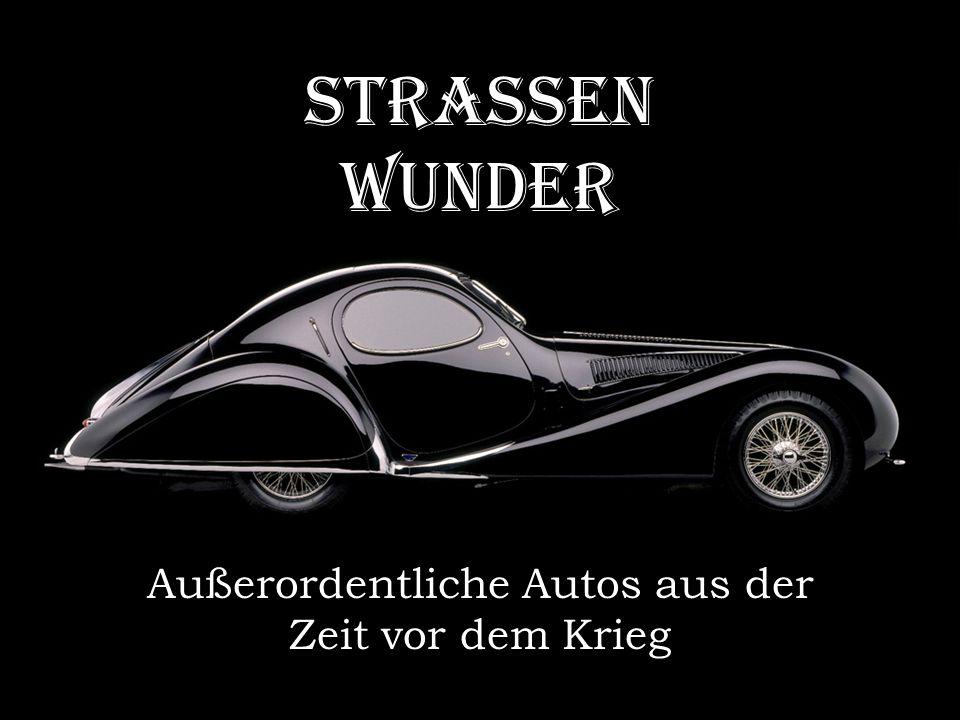 STRASSEN WUNDER Außerordentliche Autos aus der Zeit vor dem Krieg