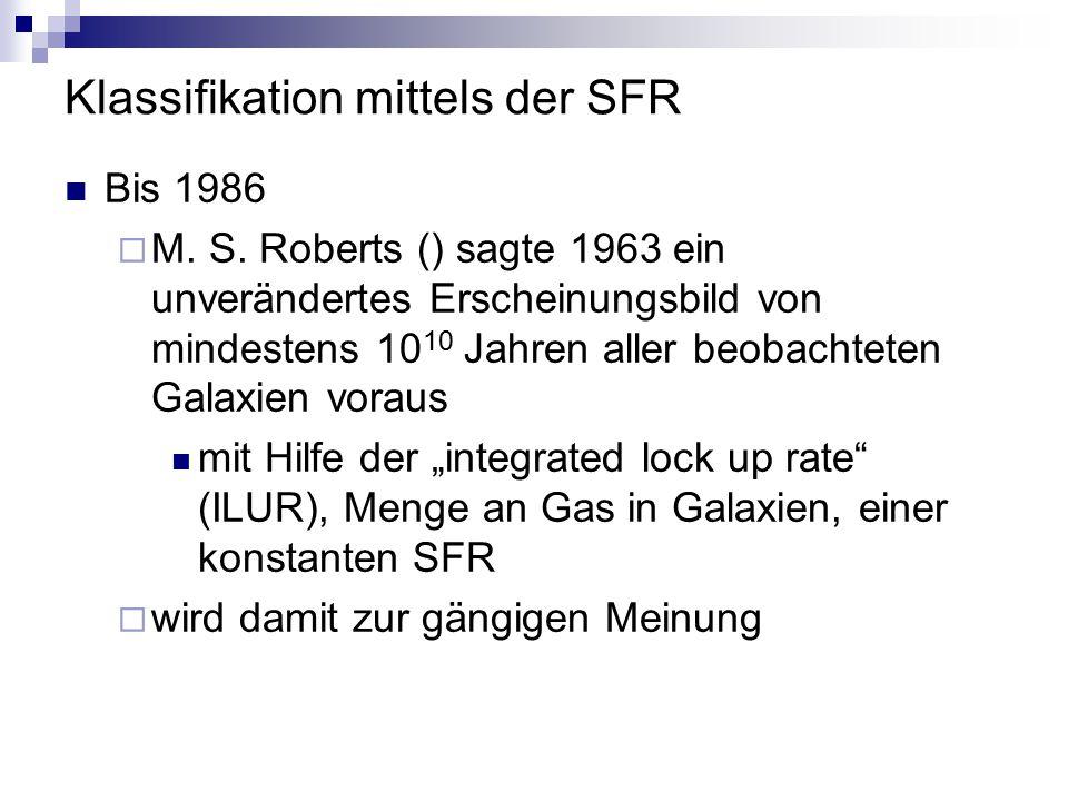 Klassifikation mittels der SFR Bis 1986  M. S. Roberts () sagte 1963 ein unverändertes Erscheinungsbild von mindestens 10 10 Jahren aller beobachtete