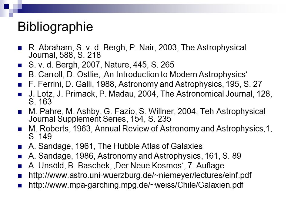 Bibliographie R. Abraham, S. v. d. Bergh, P. Nair, 2003, The Astrophysical Journal, 588, S. 218 S. v. d. Bergh, 2007, Nature, 445, S. 265 B. Carroll,