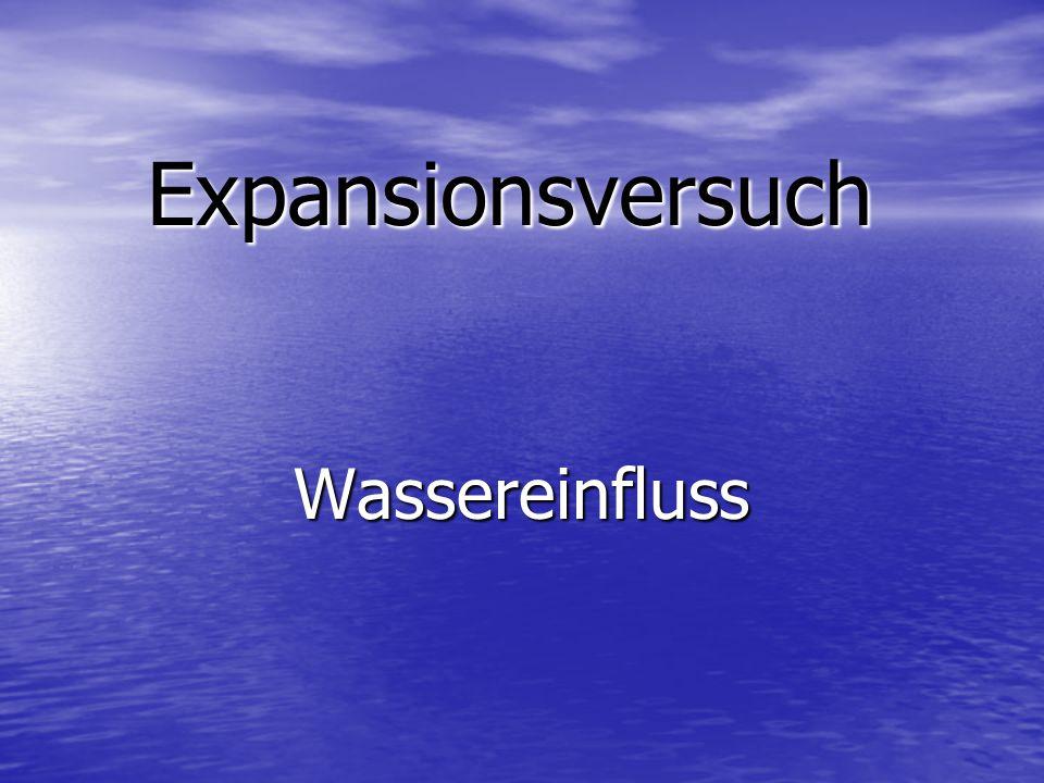 Expansionsversuch Wassereinfluss
