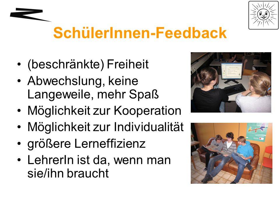SchülerInnen-Feedback (beschränkte) Freiheit Abwechslung, keine Langeweile, mehr Spaß Möglichkeit zur Kooperation Möglichkeit zur Individualität größe