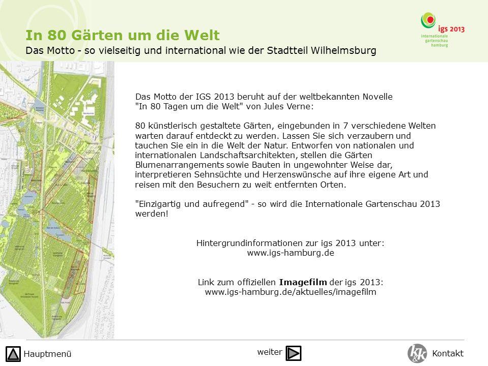 Das Motto - so vielseitig und international wie der Stadtteil Wilhelmsburg In 80 Gärten um die Welt Das Motto der IGS 2013 beruht auf der weltbekannten Novelle In 80 Tagen um die Welt von Jules Verne: 80 künstlerisch gestaltete Gärten, eingebunden in 7 verschiedene Welten warten darauf entdeckt zu werden.