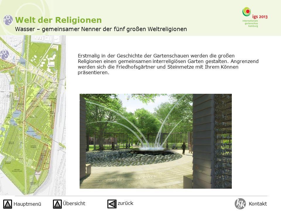 Welt der Religionen Wasser – gemeinsamer Nenner der fünf großen Weltreligionen Erstmalig in der Geschichte der Gartenschauen werden die großen Religionen einen gemeinsamen interreligiösen Garten gestalten.