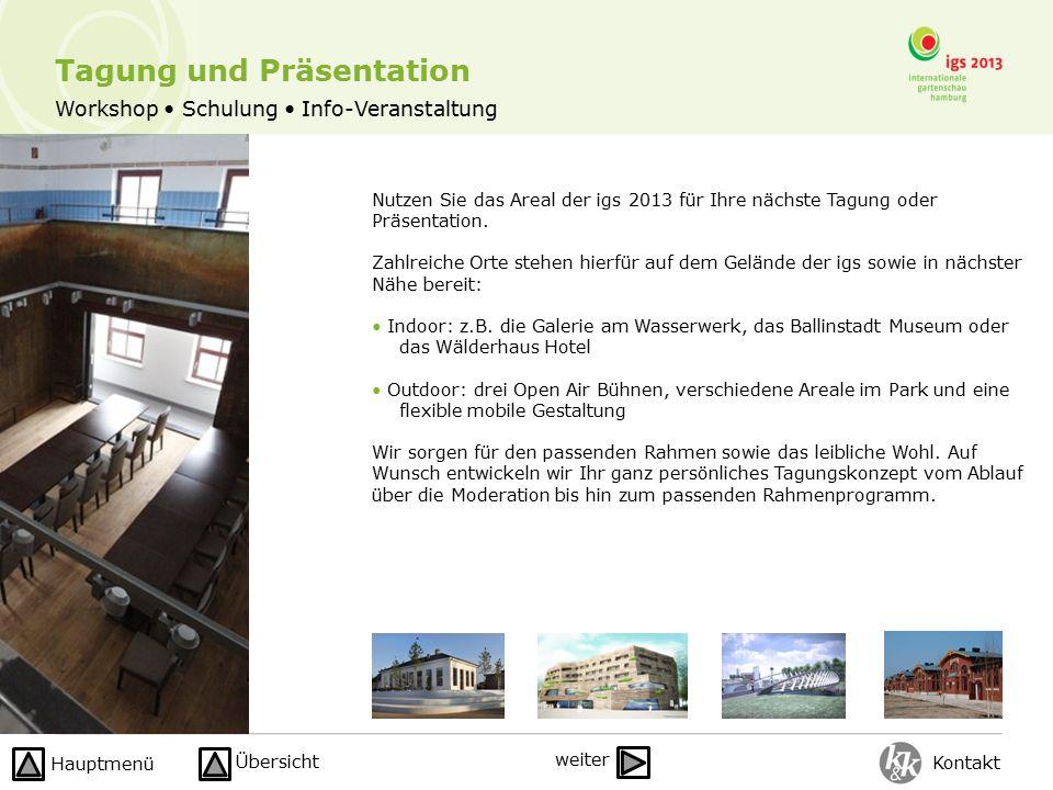 Workshop Schulung Info-Veranstaltung Nutzen Sie das Areal der igs 2013 für Ihre nächste Tagung oder Präsentation. Zahlreiche Orte stehen hierfür auf d