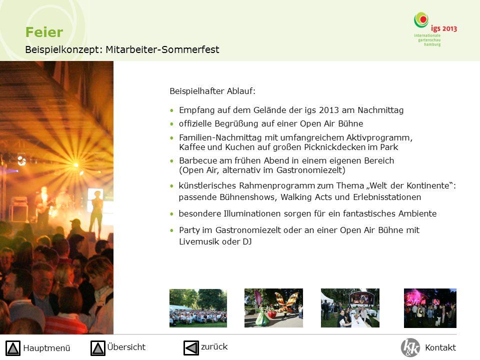 Beispielkonzept: Mitarbeiter-Sommerfest Beispielhafter Ablauf: Empfang auf dem Gelände der igs 2013 am Nachmittag offizielle Begrüßung auf einer Open