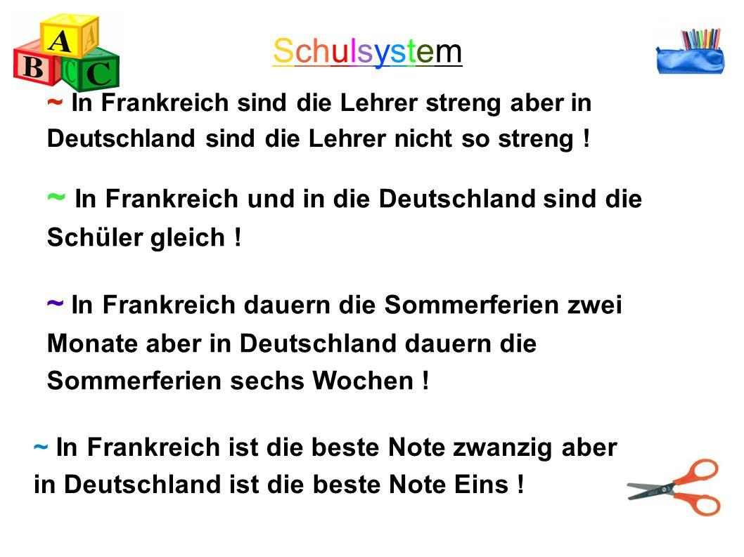 SchulsystemSchulsystem ~ In Frankreich sind die Lehrer streng aber in Deutschland sind die Lehrer nicht so streng ! ~ In Frankreich und in die Deutsch