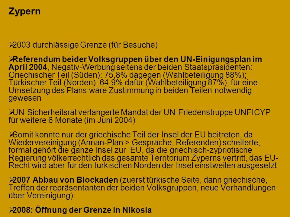Zypern  2003 durchlässige Grenze (für Besuche)  Referendum beider Volksgruppen über den UN-Einigungsplan im April 2004, Negativ-Werbung seitens der