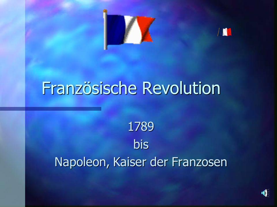 Französische Revolution 1789bis Napoleon, Kaiser der Franzosen