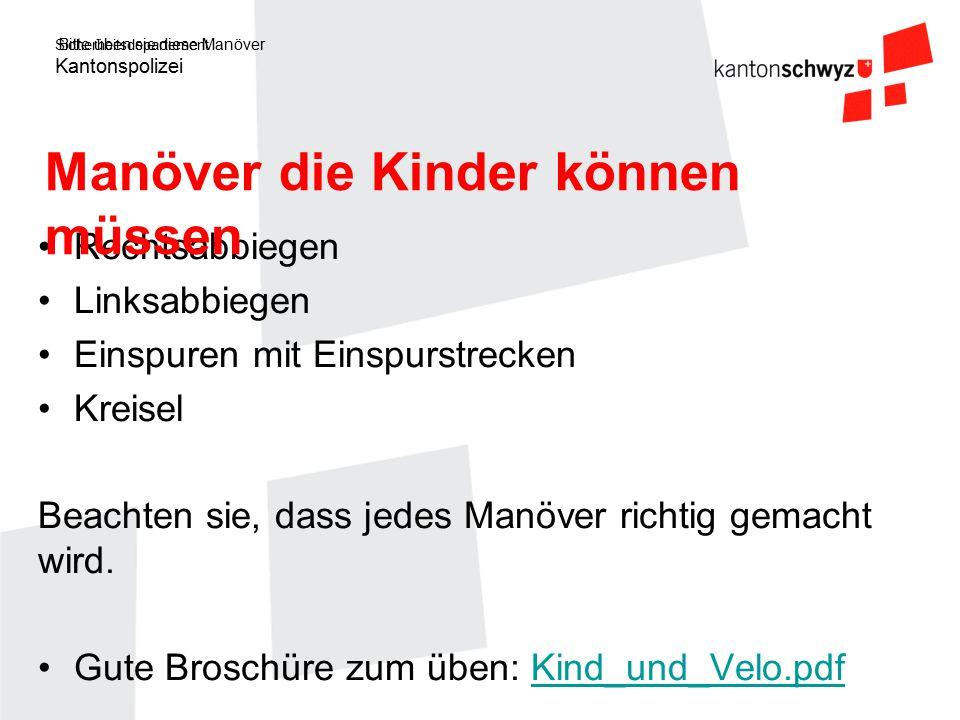 Sicherheitsdepartement Kantonspolizei Bitte üben sie diese Manöver Rechtsabbiegen Linksabbiegen Einspuren mit Einspurstrecken Kreisel Beachten sie, da