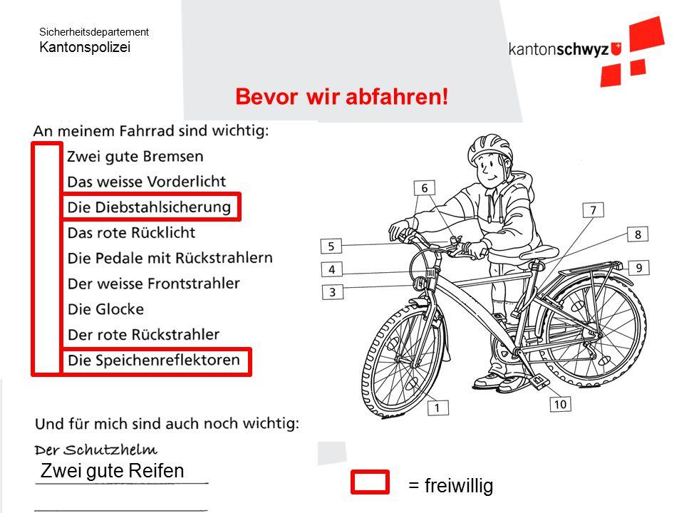 Sicherheitsdepartement Kantonspolizei Bevor wir abfahren! 6 3 7 8 10 4 5 9 1 Zwei gute Reifen = freiwillig