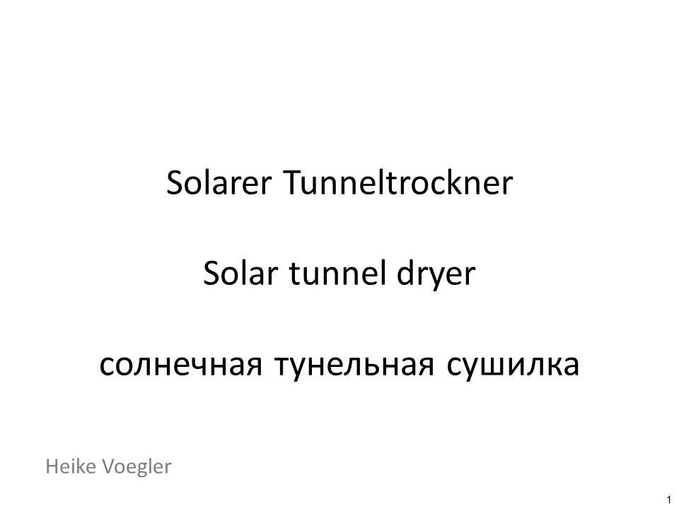 Solarer Tunneltrockner Solar tunnel dryer солнечная тунельная сушилка 1 Heike Voegler