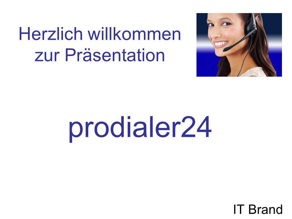 Herzlich willkommen zur Präsentation IT Brand prodialer24