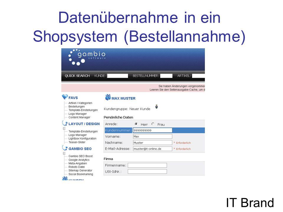 Datenübernahme in ein Shopsystem (Bestellannahme) IT Brand