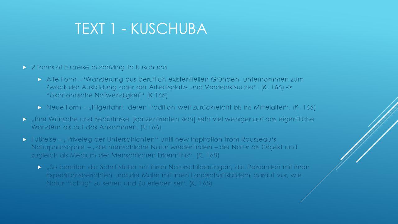 TEXT 1 - KUSCHUBA  2 forms of Fußreise according to Kuschuba  Alte Form – Wanderung aus beruflich existentiellen Gründen, unternommen zum Zweck der Ausbildung oder der Arbeitsplatz- und Verdienstsuche .